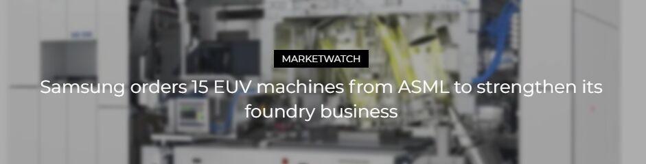 三星掀半导体军备竞赛:斥巨资向ASML订购15台EUV设备